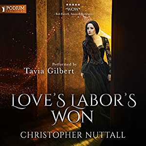 Love's Labor's Won: Schooled in Magic, Book 6 Hörbuch von Christopher G. Nuttall Gesprochen von: Tavia Gilbert