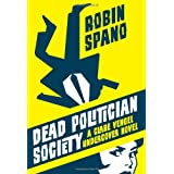 Dead Politician Society: A Clare Vengel Undercover Novelby Robin Spano