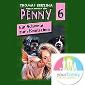 Ein Schwein zum Knutschen (Sieben Pfoten für Penny 6) | Thomas Brezina