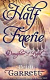 Half Faerie: A Young Adult Fairy Tale Fantasy (Daughter of Light Book 1)