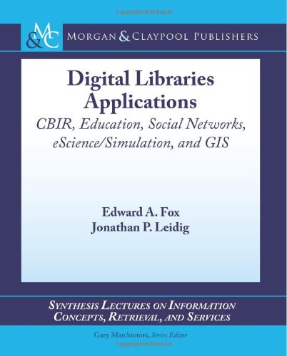 Digital Libraries Applications (Synthesis Lectures On Information Concepts, Retrieval, And Services)