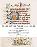 img - for Celebrating Word and Image 1250?1600: Illuminated Manuscripts from the Kerry Stokes Collection by Manion, Margaret M., Zika, Charles (2014) Hardcover book / textbook / text book