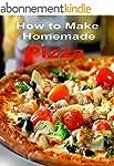 How to Make Homemade Pizza Recipes (E...