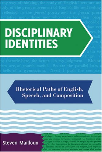 Image for publication on Disciplinary Identities: Rhetorical Paths of English, Speech, And Composition