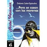 Pero se casan con las morenas. Serie Hotel Veramar. Libro: Pero SE Casan Con Las Morenas Level 1 (Ele- Lecturas...