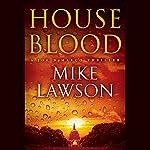 House Blood: A Joe DeMarco Thriller, Book 7 | Mike Lawson