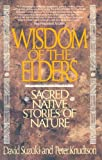 Wisdom of the Elders: Sacred Native Stories of Nature (0553372637) by Suzuki, David