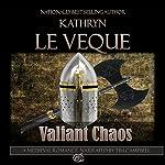 Valiant Chaos | Kathryn Le Veque