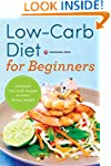 Low Carb Diet for Beginners:  Essenti...
