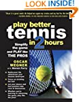 PLAY BETTER TENNIS IN TWO HOURS: Simp...