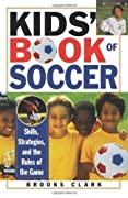 Kids' Book of Soccer: Skills, Strategies, and the Rules of the Game