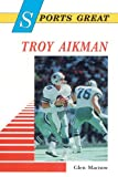 img - for Sports Great Troy Aikman (Sports Great Books) book / textbook / text book