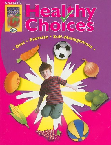 healthy-choices-grades-1-3-a-positive-approach-to-healthy-living-self-management-diet-exercise