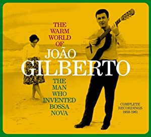 The Warm World of Joao Gilberto