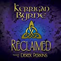 Reclaimed: A Highland Historical Trilogy: The MacKay Banshees 1-3 (       UNABRIDGED) by Kerrigan Byrne Narrated by Derek Perkins