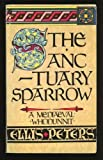 Ellis Peters The Sanctuary Sparrow: 7