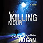 The Killing Moon: A Novel | Chuck Hogan