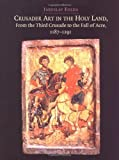 img - for Crusader Art in the Holy Land, From the Third Crusade to the Fall of Acre ( Hardcover ) by Folda, Jaroslav published by Cambridge University Press book / textbook / text book