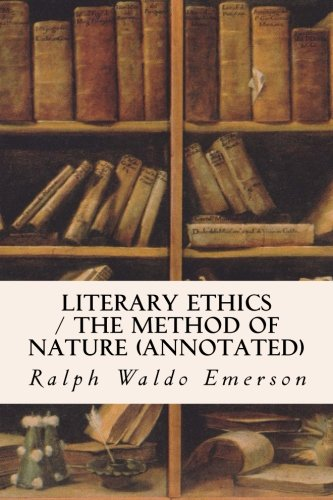 Literary Ethics / The Method of Nature (annotated)