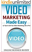 Video Marketing Made Easy: 12 Tips to Get You Video Marketing Like a Pro! (Social Media Marketing, You Tube) (English Edition)