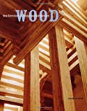 img - for Wood: New Directions in Design and Architecture book / textbook / text book