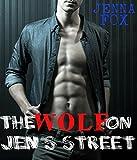 The WOLF on Jen's Street (Werewolf Shifter FM Steamy Romance Conflict): (Werewolf Shifter FM Steamy Romance Conflict)