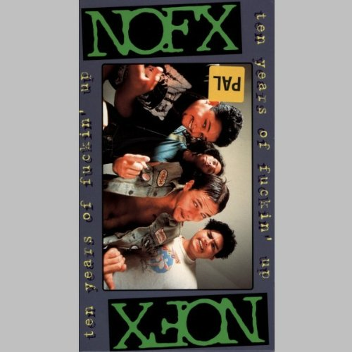 Nofx - Ten Years Of Fuckin' Up [Edizione: Germania]
