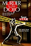 Murder in the Dojo: The Black Belt Mystery Series