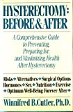 img - for Hysterectomy: Before and After : A Comprehensive Guide to Preventing, Preparing For, and Maximizing Health After Hysterectomy book / textbook / text book