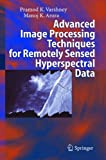 img - for Advanced Image Processing Techniques for Remotely Sensed Hyperspectral Data book / textbook / text book