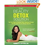 The Beauty Detox Solution: Eat Your Way to Radiant Skin Renewed Energy and the Body Youve Always Wanted