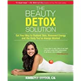 The Beauty Detox Solution: Eat Your Way to Radiant Skin, Renewed Energy and the Body You've Always Wantedby Kimberly Snyder