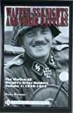 Waffen-SS Knights and their Battles: The Waffen-ss Knight's Cross Holders: 1939-1942 (0764330888) by Mooney, Peter