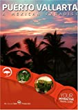 Puerto Vallarta, A Mexican Paradise - Interactive Travel Guide