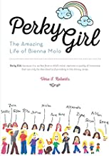 Perky Girl The Amazing Life of Bienna Molo