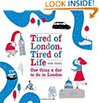Tired of London, Tired of Life: One T...