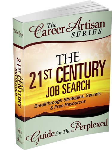 The 21st Century Job Search: Breakthrough Strategies, Secrets and Free Resources