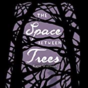 The Space Between Trees | [Katie Williams]