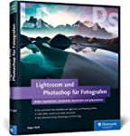 Lightroom und Photoshop f�r Fotografen