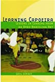 img - for Learning Capoeira: Lessons in Cunning from an Afro-Brazilian Art book / textbook / text book