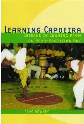 Learning Capoeira: Lessons in Cunning from an...