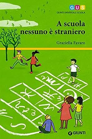 Amazon.com: A scuola nessuno è straniero (Italian Edition) eBook