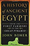 A History of Ancient Egypt: From the First Farmers to the Great Pyramid (1250030110) by Romer, John