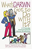 img - for What's Darwin Got to Do with It?: A Friendly Discussion About Evolution by Newman, Robert C., Wiester, John L., Moneymaker, Janet, Mone (2000) Paperback book / textbook / text book