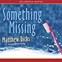 Something Missing Audiobook by Matthew Dicks Narrated by Jefferson Mays