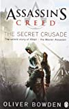 Assassin's Creed: The Secret Crusade Oliver Bowden