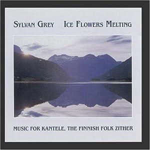 Ice Flowers Melting: Music for Kantele, The Finnish Folk Zither