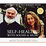 Self-Healing with Sound and Music: Revitalize Your Body and Mind with Proven Sound-Healing Tools