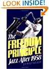 The Freedom Principle: Jazz After 1958 (Da Capo Paperback)