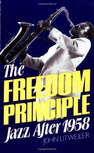 The Freedom Principle: Jazz After 1958 (Da Capo Paperback)